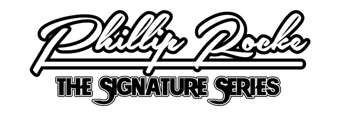 Phillip Rocke Signature Series